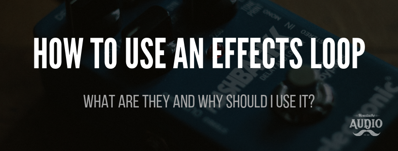 how to use an effects loop